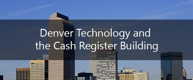 Denver Technology And The Cash Register Building