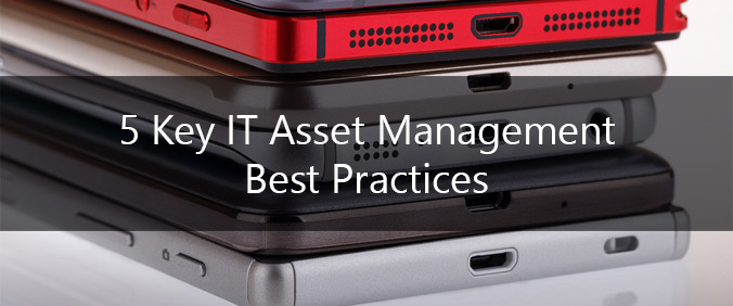 5 Key IT Asset Management Best Practices