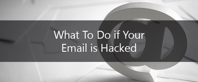 What To Do If Your Email Is Hacked