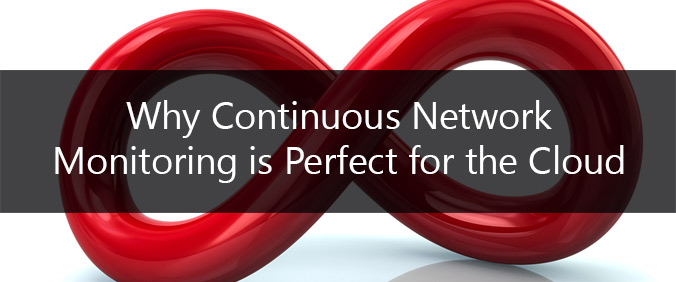 Why Continuous Network Monitoring Is Perfect For The Cloud
