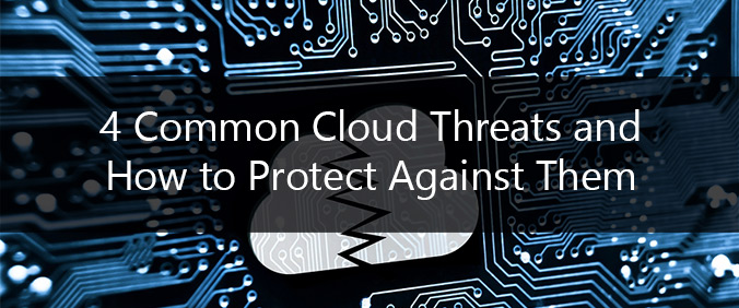 4 Common Cloud Threats And How To Protect Against Them