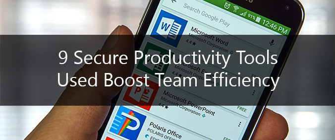 9 Secure Productivity Tools Used Boost Team Efficiency