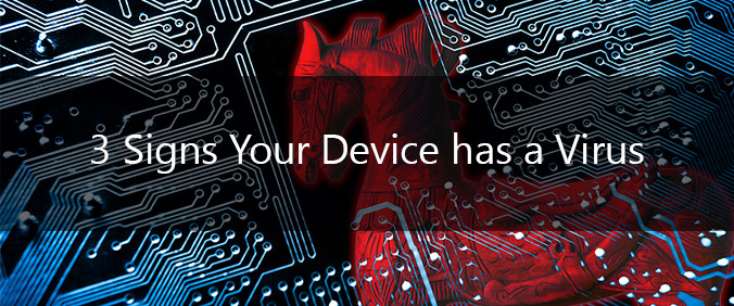 3 Signs Your Device Has A Virus